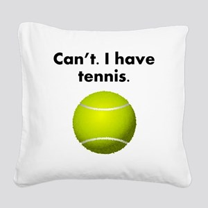 Cant I Have Tennis Square Canvas Pillow