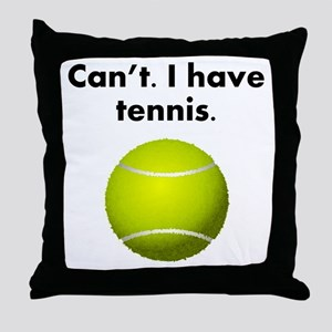 Cant I Have Tennis Throw Pillow
