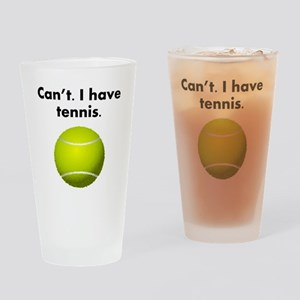 Cant I Have Tennis Drinking Glass