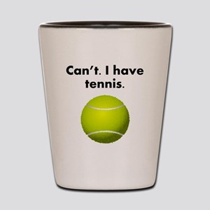 Cant I Have Tennis Shot Glass