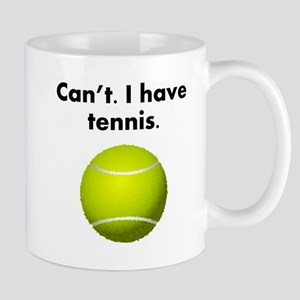 Cant I Have Tennis Mugs