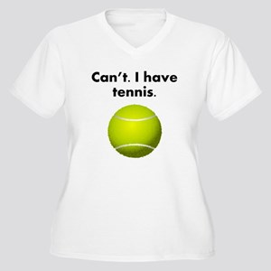 Cant I Have Tennis Plus Size T-Shirt