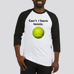 Cant I Have Tennis Baseball Jersey