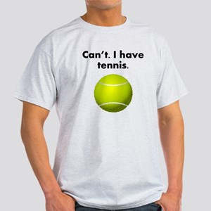 Cant I Have Tennis T-Shirt