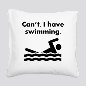 Cant I Have Swimming Square Canvas Pillow