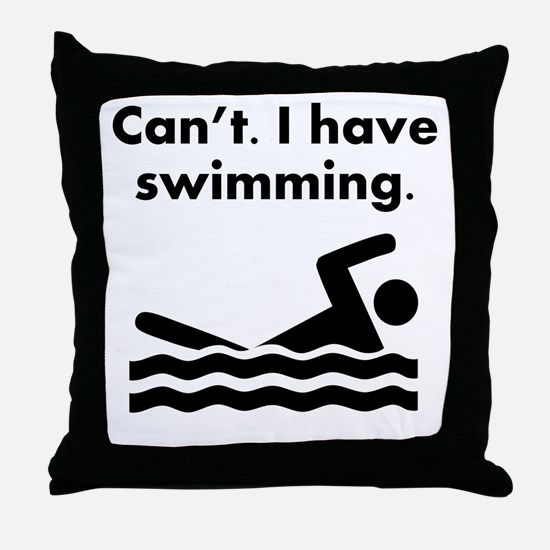 Cant I Have Swimming Throw Pillow