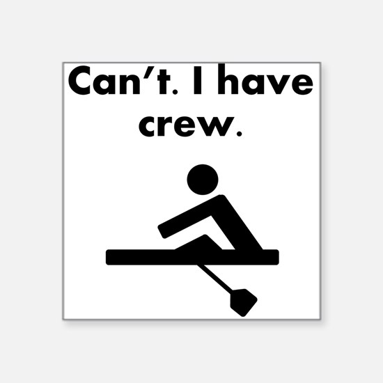 Cant I Have Crew Sticker