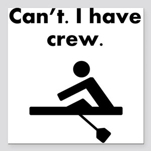"Cant I Have Crew Square Car Magnet 3"" x 3"""