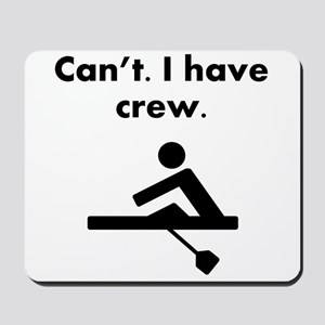 Cant I Have Crew Mousepad