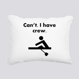 Cant I Have Crew Rectangular Canvas Pillow