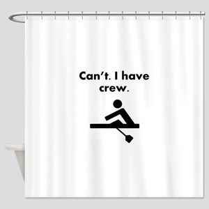 Cant I Have Crew Shower Curtain