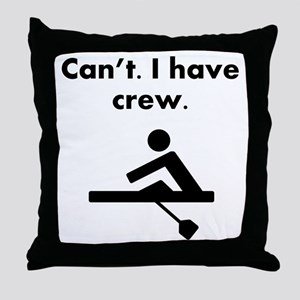 Cant I Have Crew Throw Pillow