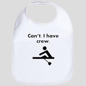 Cant I Have Crew Bib