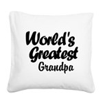 Worlds Greatest Square Canvas Pillow