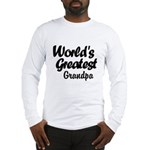 Worlds Greatest Long Sleeve T-Shirt