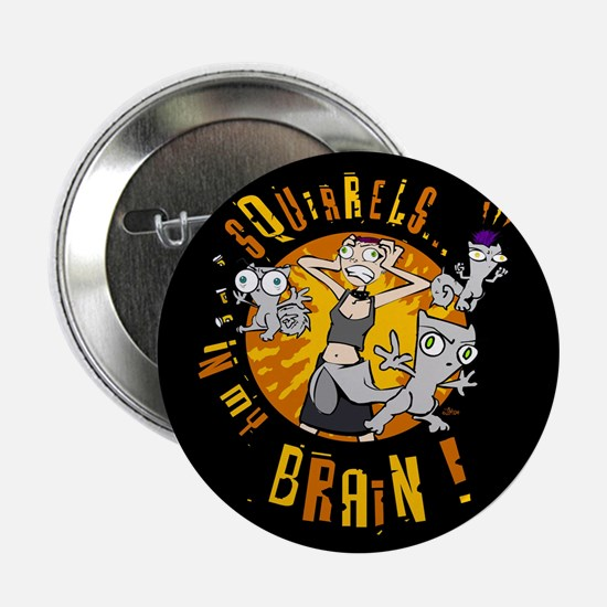 Squirrels In My Brain! Button