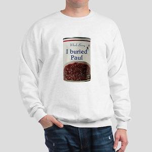 I Buried Paul Sweatshirt