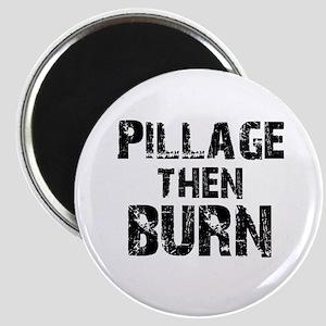 Pillage Then Burn Magnet