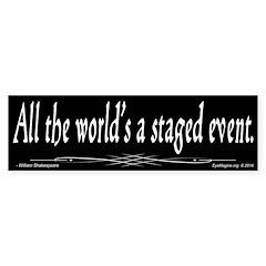 Staged Event Bumper Bumper Sticker