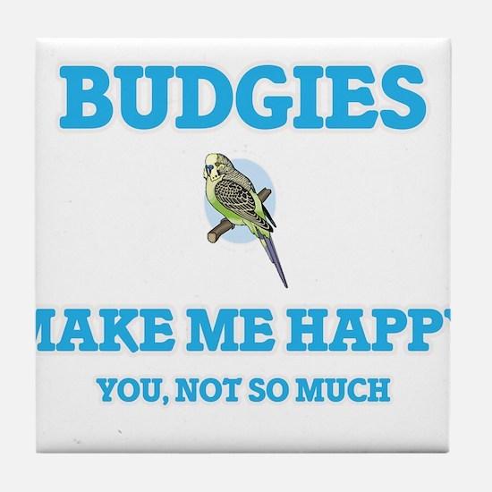 Budgies Make Me Happy Tile Coaster