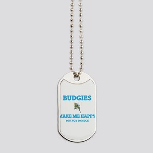 Budgies Make Me Happy Dog Tags