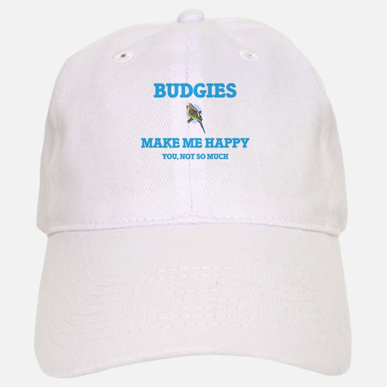 Budgies Make Me Happy Baseball Baseball Cap