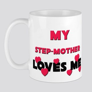 My STEP-MOTHER Loves Me Mug