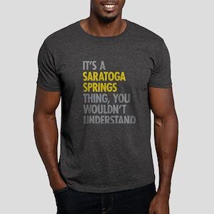 Its A Saratoga Springs Thing Dark T-Shirt