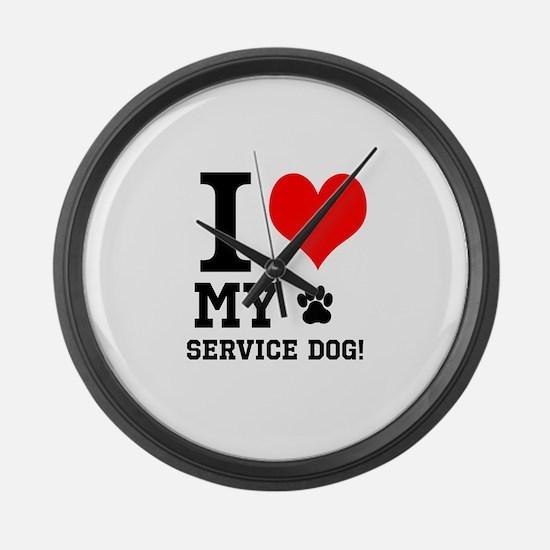 I LOVE MY SERVICE DOG! Large Wall Clock