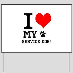 I LOVE MY SERVICE DOG! Yard Sign