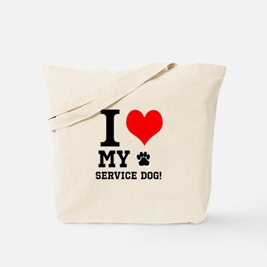 I LOVE MY SERVICE DOG! Tote Bag