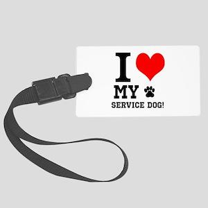 I LOVE MY SERVICE DOG! Luggage Tag