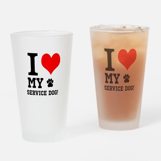 I LOVE MY SERVICE DOG! Drinking Glass