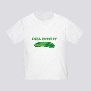 Dill with it T-Shirt