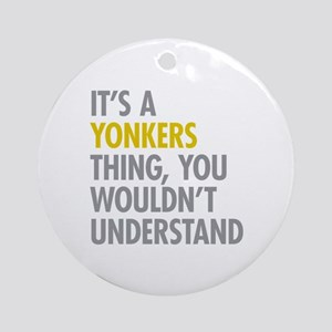 Its A Yonkers Thing Ornament (Round)