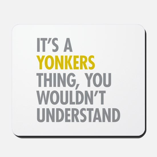Its A Yonkers Thing Mousepad