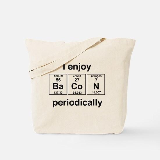 Enjoy Bacon periodically Tote Bag