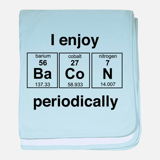 Enjoy Bacon periodically baby blanket