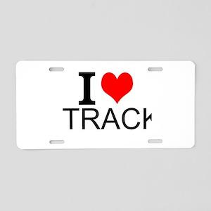 I Love Track Aluminum License Plate