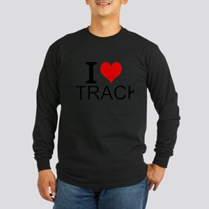 I Love Track Long Sleeve T-Shirt