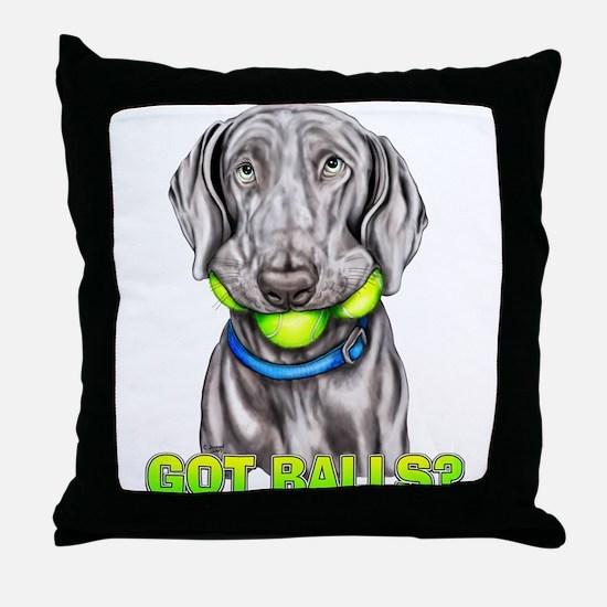 Weimaraner Got Balls? Throw Pillow