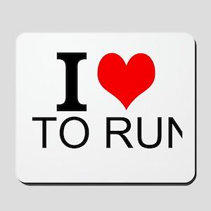 I Love To Run Mousepad