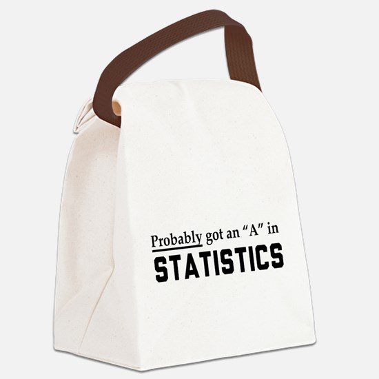 Probably an A in stats Canvas Lunch Bag
