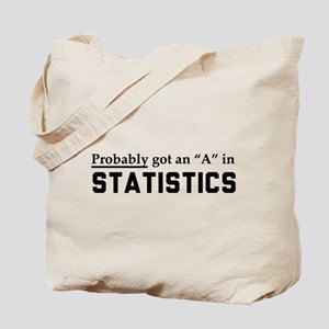 Probably an A in stats Tote Bag