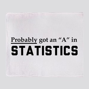Probably an A in stats Throw Blanket