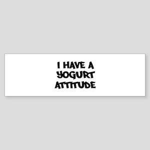YOGURT attitude Bumper Sticker