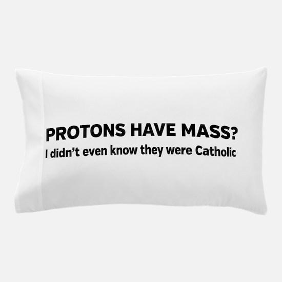 Catholic protons Pillow Case