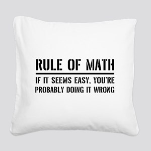 Rule of math Square Canvas Pillow