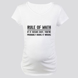 Rule of math Maternity T-Shirt