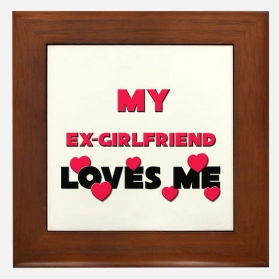 My EX-GIRLFRIEND Loves Me Framed Tile